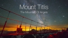 MOUNT TITLIS - The Mountain Of Angels