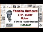 1997-2003 Yamaha Outboard 2-250hp 2-Stroke Motors Service Repair Manual