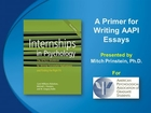 Primer on writing internship essays for the AAPI