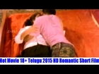 Hot Movie 18+ Telugu 2015 HD Romantic Short Film TOP SECRETS || Midnight Hot Indian Masala Scenes