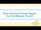 Best Denver Travel Agent for Caribbean Travel - (303) 980-6483 All Inclusive Vacations
