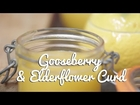 Gooseberry & Elderflower Curd (featuring Bruno) - Crumbs