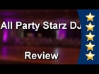All Party Starz DJ Lancaster Review - Lancaster DJ Reviewn        Wonderful n        Five Star ...