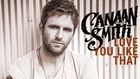 Canaan Smith – Love You Like That (Audio)