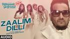 'Zaalim Dilli' Full AUDIO Song   Dilliwaali Zaalim Girlfriend   Jazzy B, Hard Kaur