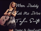 Taylor Swift - When Daddy Let Me Drive Lyrics
